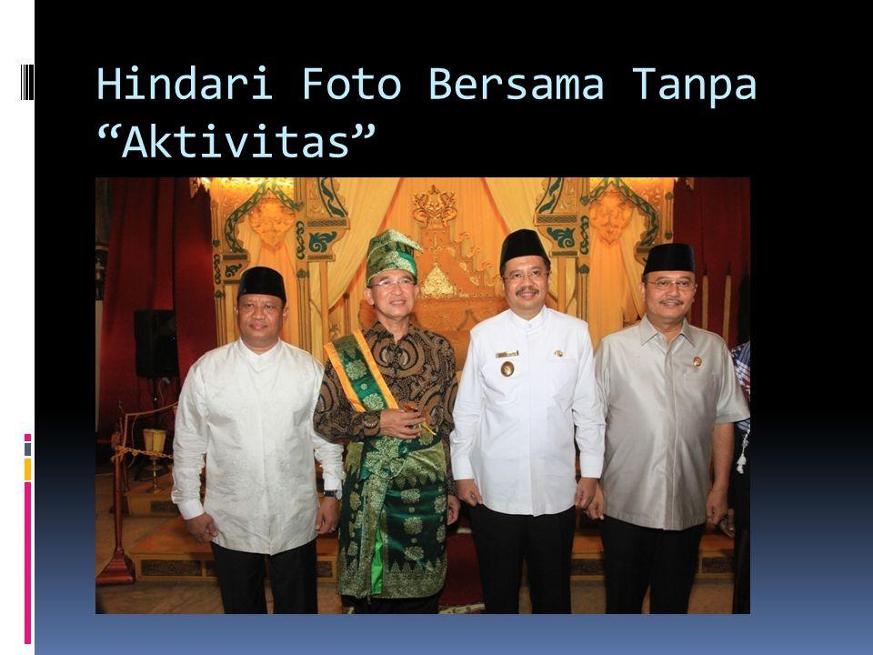 """Hindari Foto Bersama Tanpa """"Aktivitas"""""""