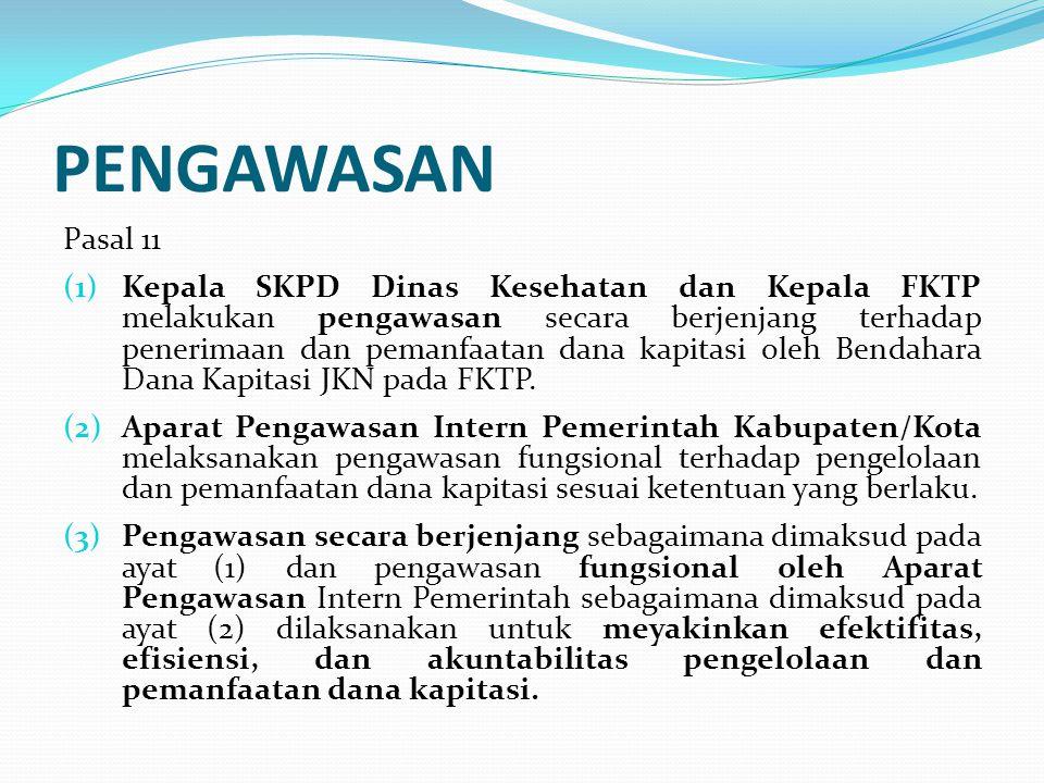 PEMANFAATAN Pasal 12 (1) Dana kapitasi JKN di FKTP dimanfaatkan seluruhnya untuk jasa pelayanan kesehatan dan dukungan biaya operasional pelayanan kesehatan.