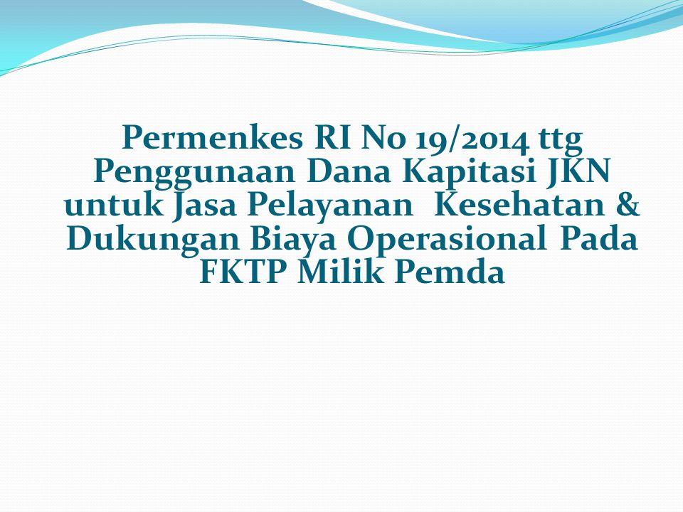 RUANG LINGKUP PENGATURAN Permenkes No 19/2014 merupakan pelaksanaan Pasal 12 ayat (5) Perpres No 32/2014.