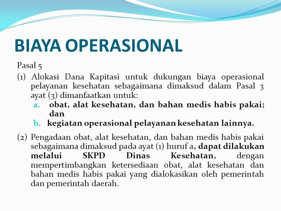 BIAYA OPERASIONAL Pasal 5 (lanjutan……) (3) Dukungan kegiatan operasional pelayanan kesehatan lainnya sebagaimana dimaksud pada ayat (1) huruf b, meliputi: a.