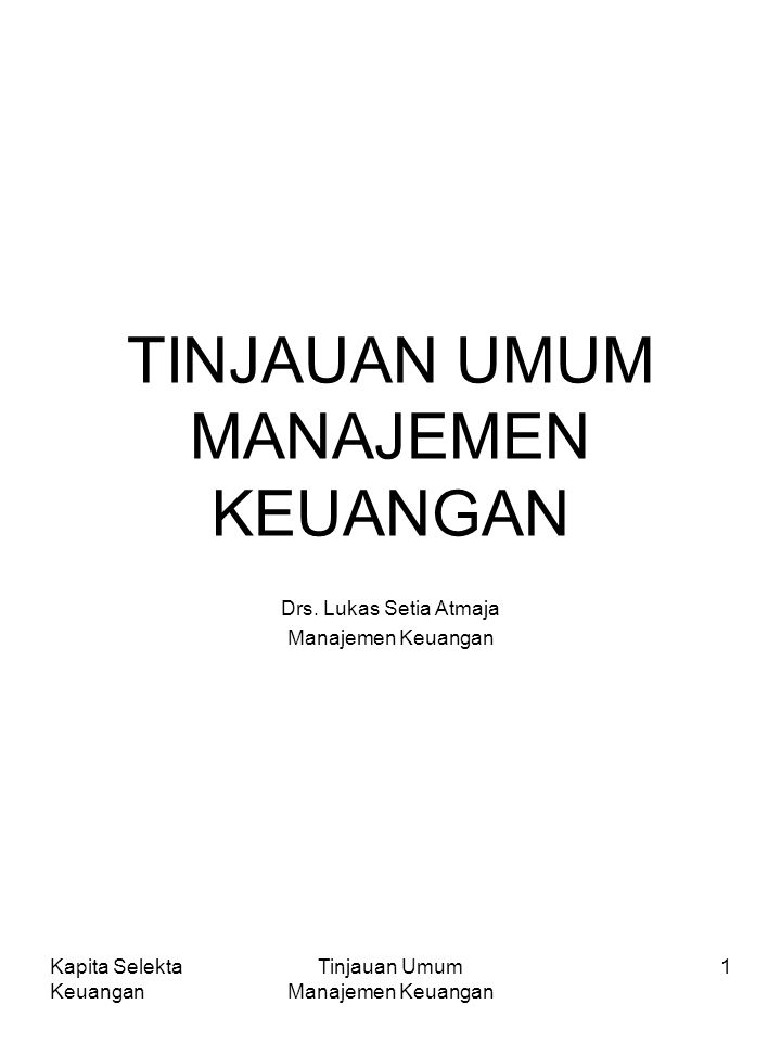 Kapita Selekta Keuangan Tinjauan Umum Manajemen Keuangan 2 1.