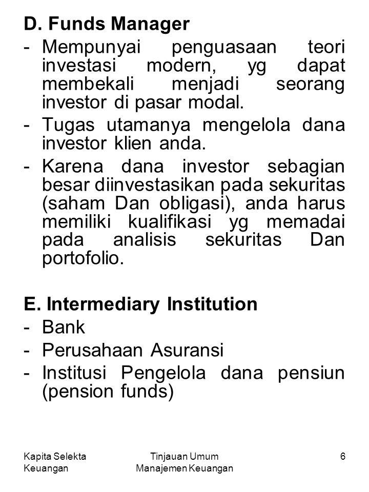 Kapita Selekta Keuangan Tinjauan Umum Manajemen Keuangan 7 4.
