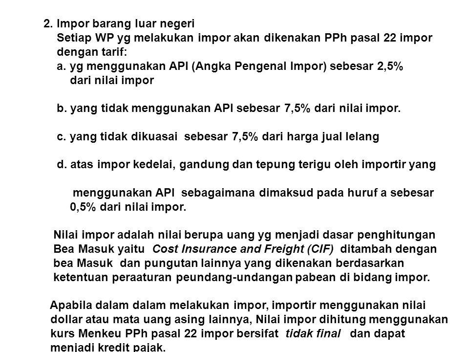 Contoh soal WP melakukan impor dengan nilai cost US $ 1.000, insurance US$ 50, Freight US$ 200, Bea Masuk 20% dengan kurs KMK= Rp 10.000 per dollar.