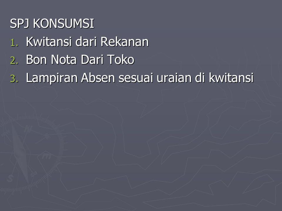 SPJ PERJALANAN DINAS 1.Surat Perjalanan Dinas (SPD) 2.