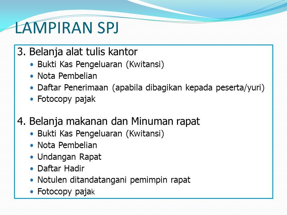 LAMPIRAN SPJ 3. Belanja alat tulis kantor Bukti Kas Pengeluaran (Kwitansi) Nota Pembelian Daftar Penerimaan (apabila dibagikan kepada peserta/yuri) Fo