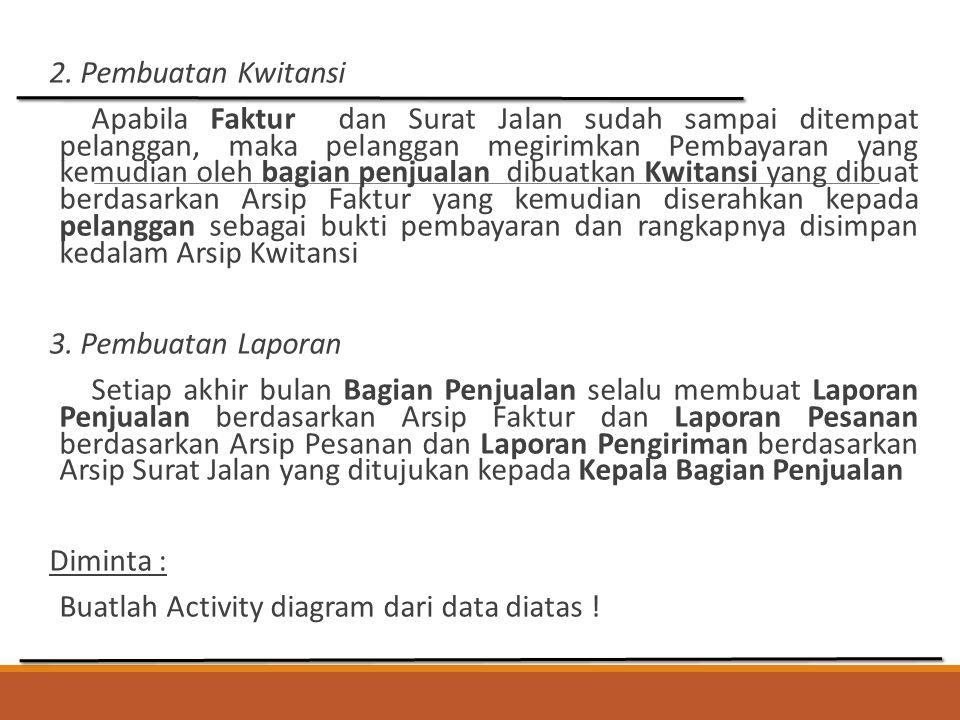 2. Pembuatan Kwitansi Apabila Faktur dan Surat Jalan sudah sampai ditempat pelanggan, maka pelanggan megirimkan Pembayaran yang kemudian oleh bagian p