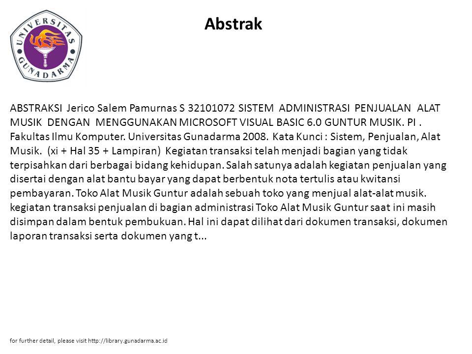 Abstrak ABSTRAKSI Jerico Salem Pamurnas S 32101072 SISTEM ADMINISTRASI PENJUALAN ALAT MUSIK DENGAN MENGGUNAKAN MICROSOFT VISUAL BASIC 6.0 GUNTUR MUSIK.