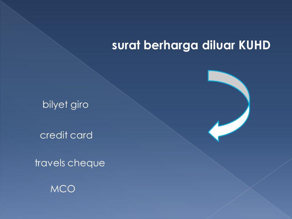 surat berharga diluar KUHD bilyet giro travels cheque credit card MCO