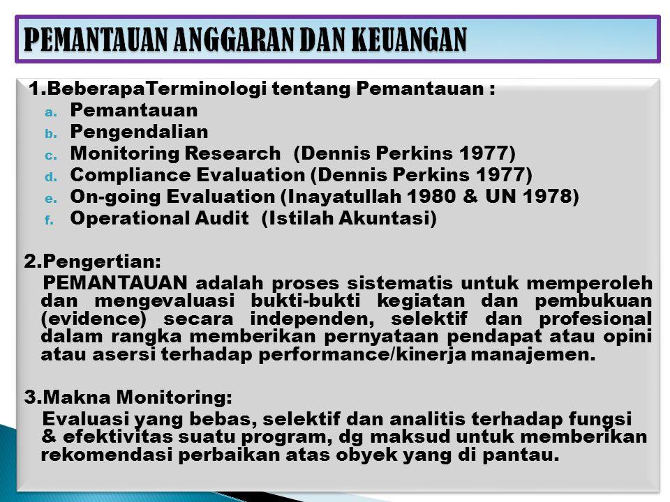1.BeberapaTerminologi tentang Pemantauan : a.Pemantauan b.