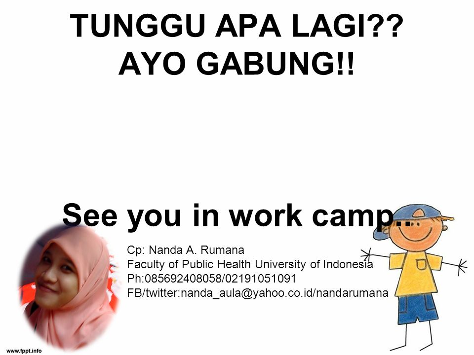 TUNGGU APA LAGI . AYO GABUNG!. See you in work camp..