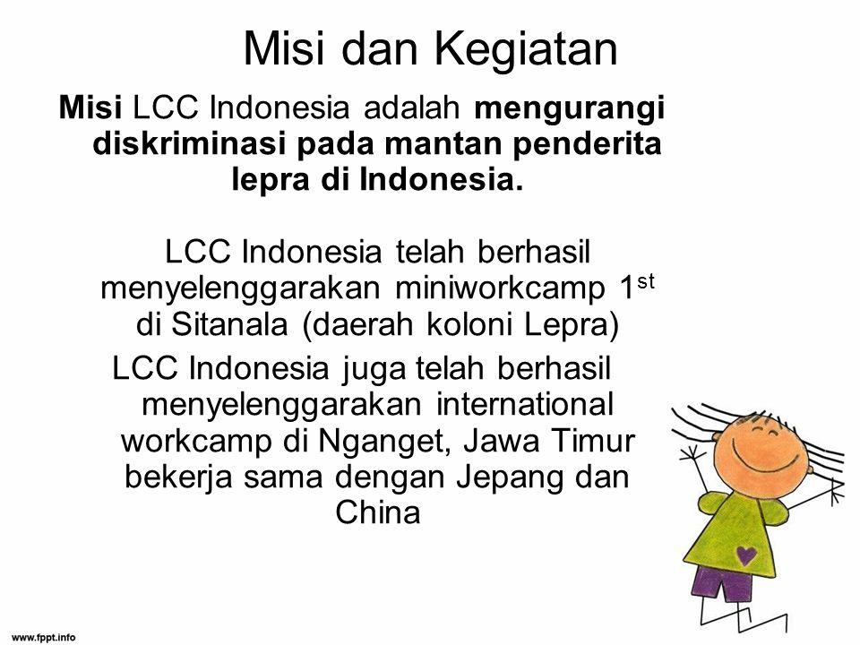 Misi dan Kegiatan Misi LCC Indonesia adalah mengurangi diskriminasi pada mantan penderita lepra di Indonesia.