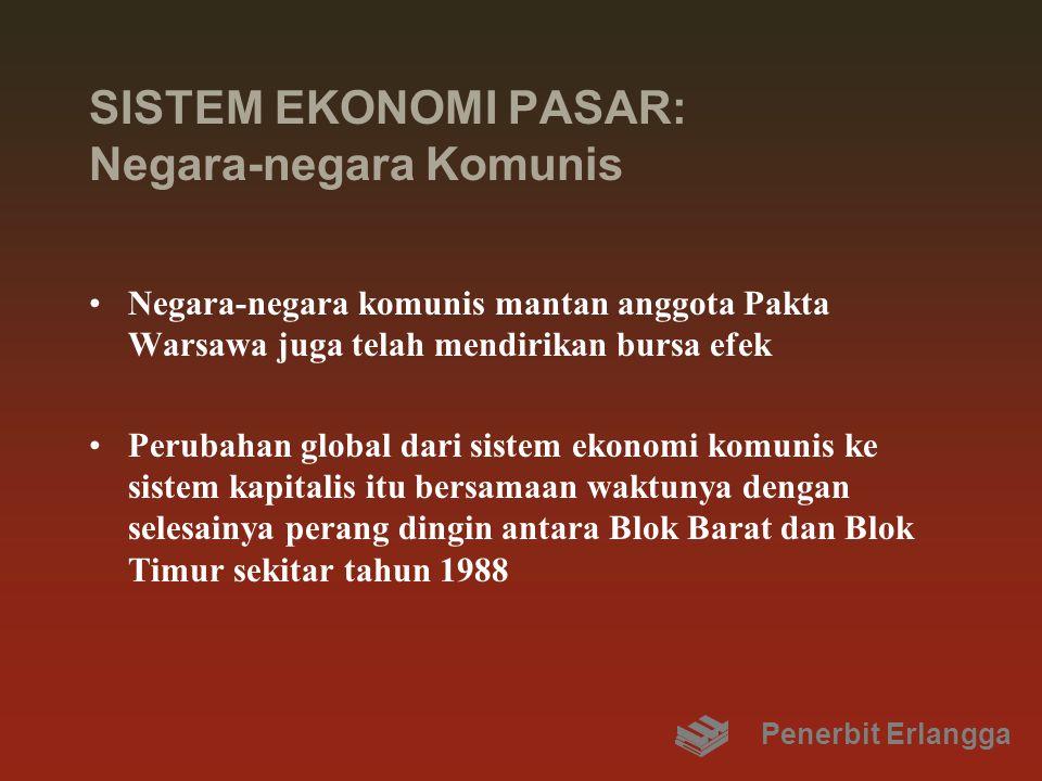 SISTEM EKONOMI PASAR: Negara-negara Komunis Negara-negara komunis mantan anggota Pakta Warsawa juga telah mendirikan bursa efek Perubahan global dari