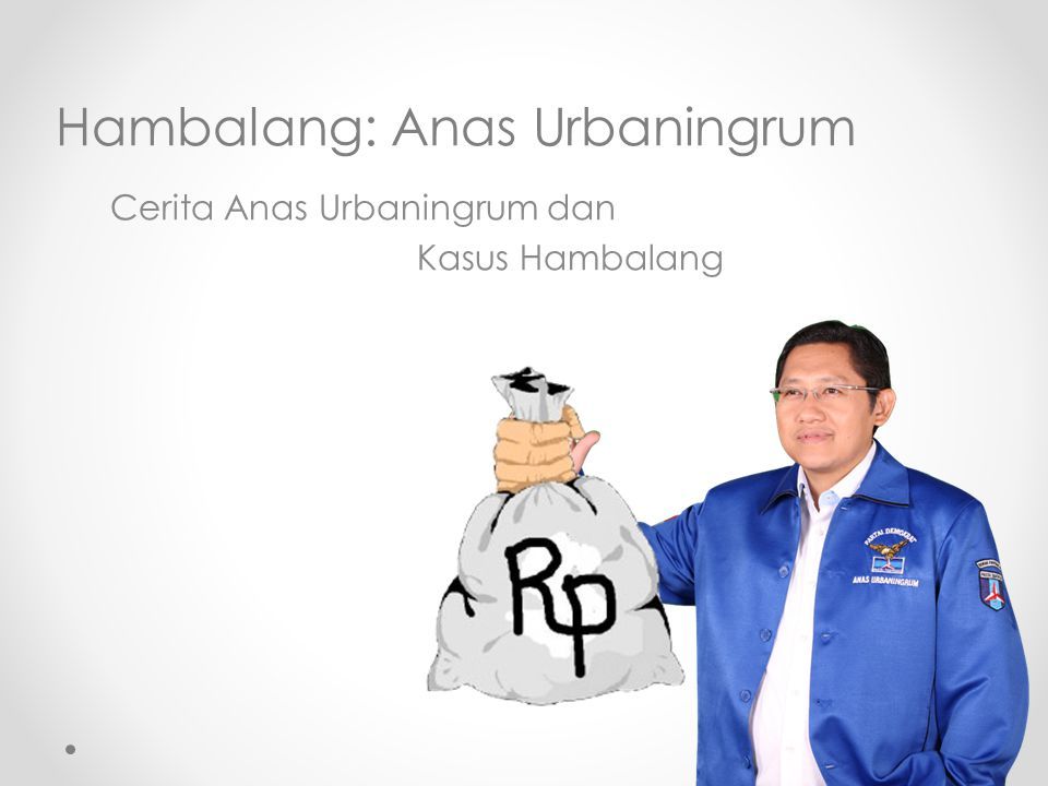 Cerita Anas Urbaningrum dan Kasus Hambalang Hambalang: Anas Urbaningrum