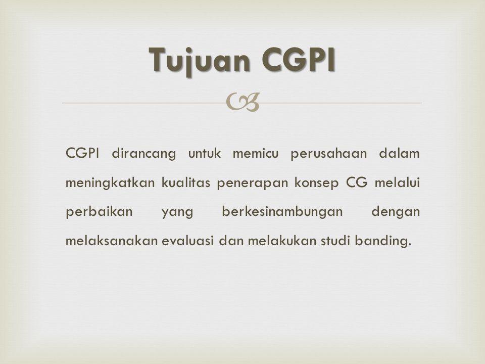  CGPI dirancang untuk memicu perusahaan dalam meningkatkan kualitas penerapan konsep CG melalui perbaikan yang berkesinambungan dengan melaksanakan e