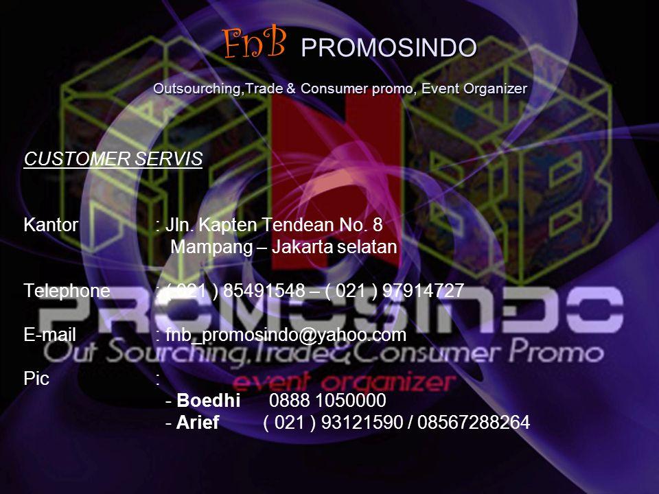 FnB PROMOSINDO Outsourching,Trade & Consumer promo, Event Organizer FnB PROMOSINDO Outsourching,Trade & Consumer promo, Event Organizer CUSTOMER SERVI