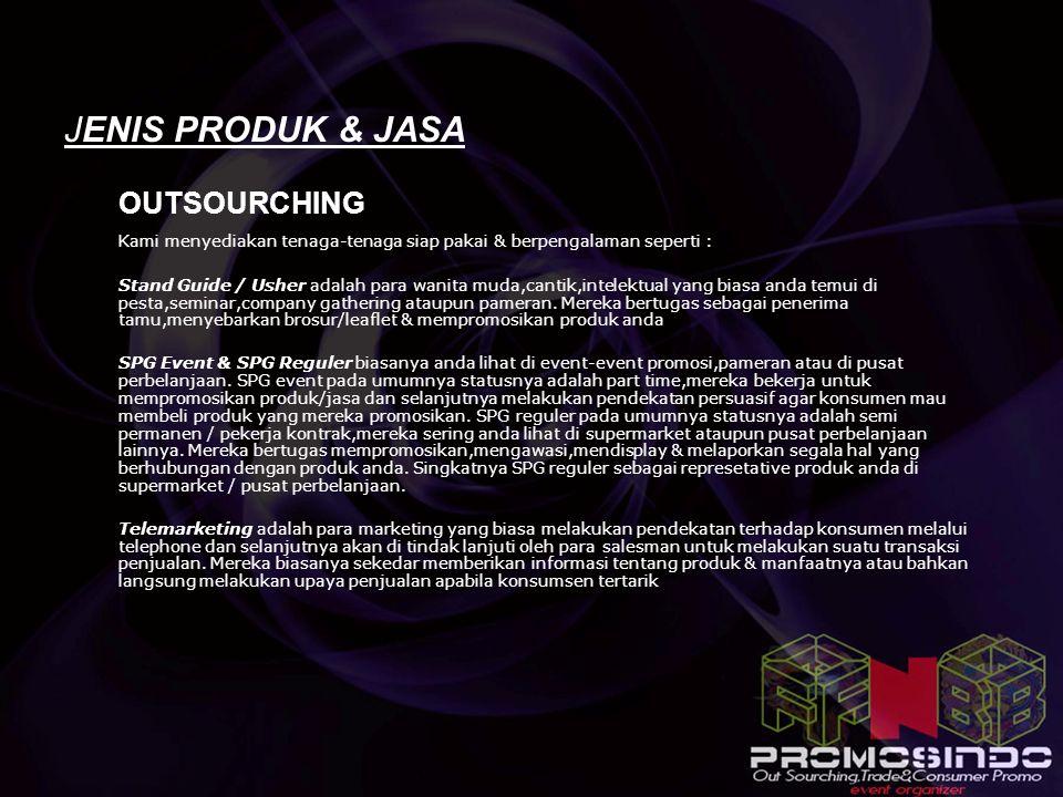 FnB PROMOSINDO Outsourching,Trade & Consumer promo, Event Organizer JENIS PRODUK & JASA  OUTSOURCHING Kami menyediakan tenaga-tenaga siap pakai & ber