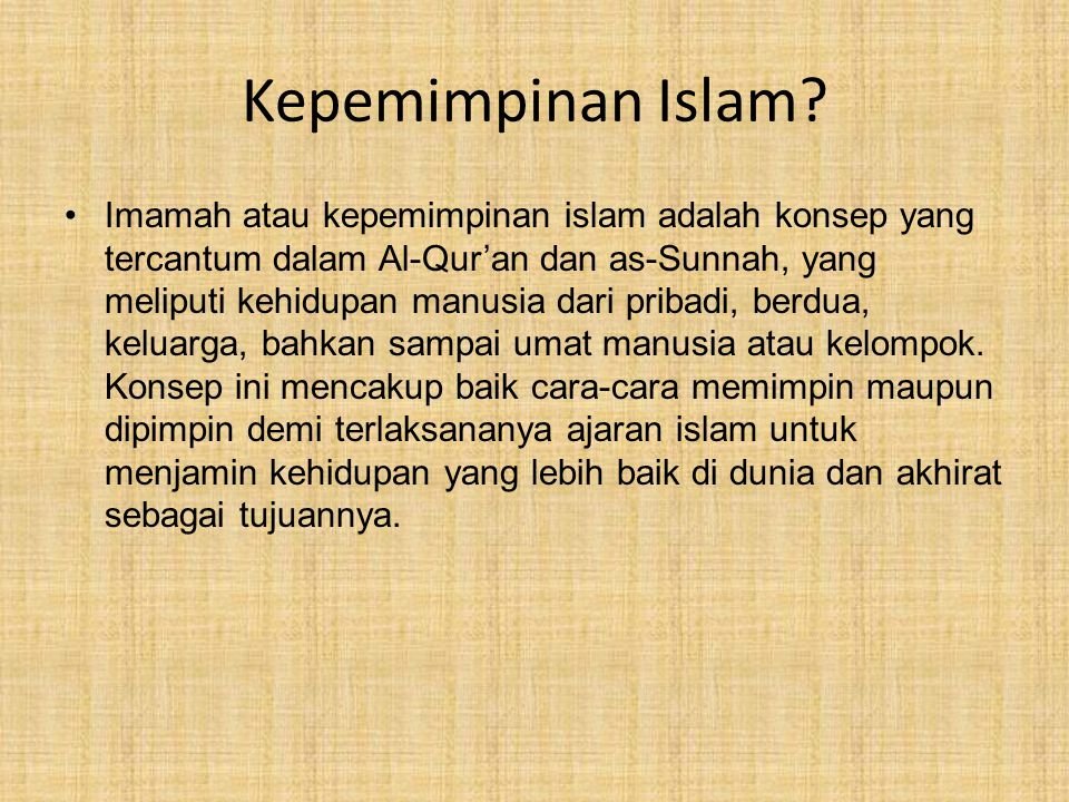 Lanjutannya… Kepemimpinan Islam, sudah merupakan fitrah bagi setiap manusia yang sekaligus memotivasi kepemimpinan yang Islami.