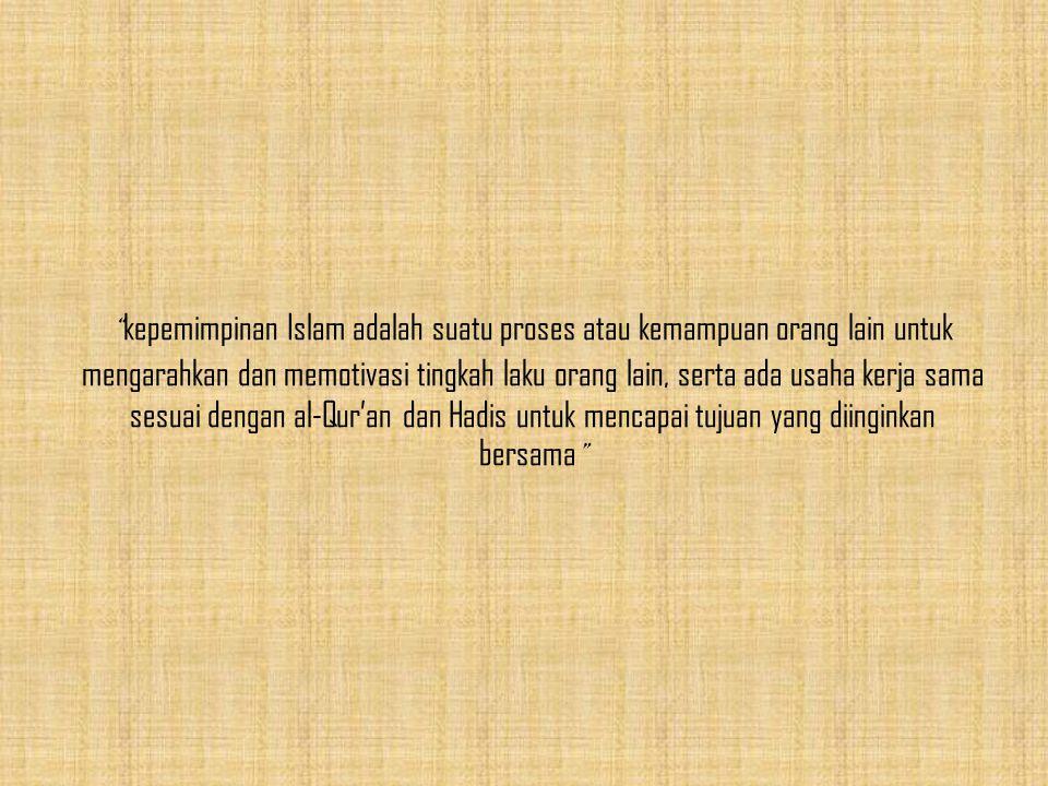 Beberapa istilah kepemimpinan dalam Islam....... 1.Khalifah 2.Amir 3.Ulil amir 4.Ra'in