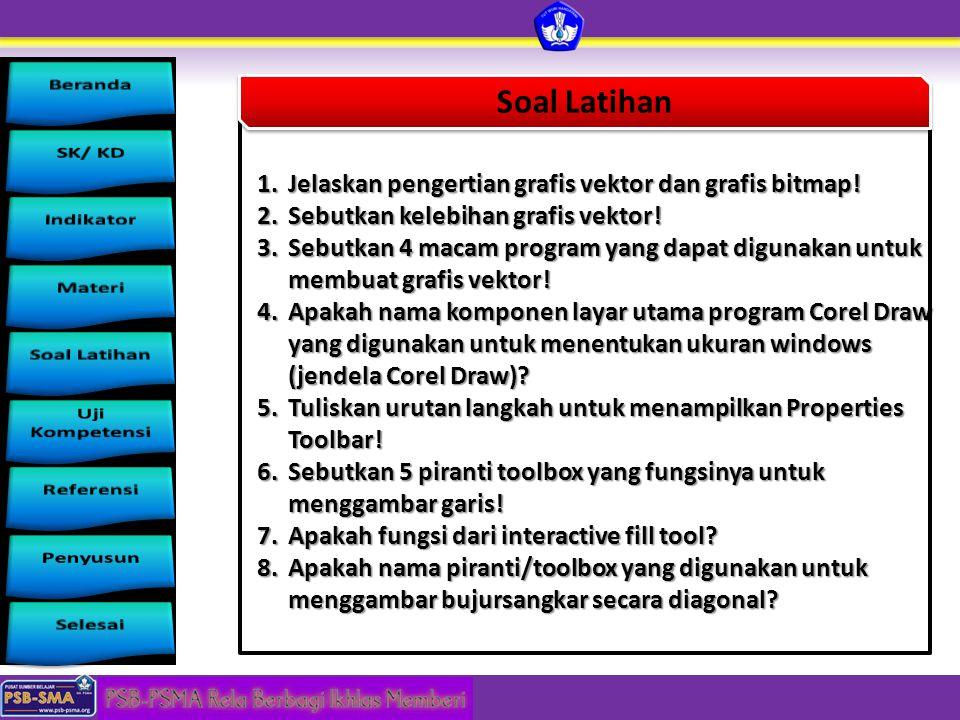 Soal Latihan 1.Jelaskan pengertian grafis vektor dan grafis bitmap! 2.Sebutkan kelebihan grafis vektor! 3.Sebutkan 4 macam program yang dapat digunaka