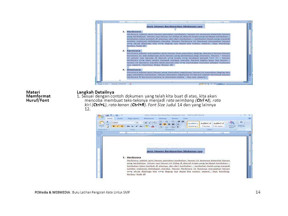 MateriLangkah Detailnya Memformat1. Sesuai dengan contoh dokumen yang telah kita buat di atas, kita akan Huruf/Fontmencoba membuat teks-teksnya menjad