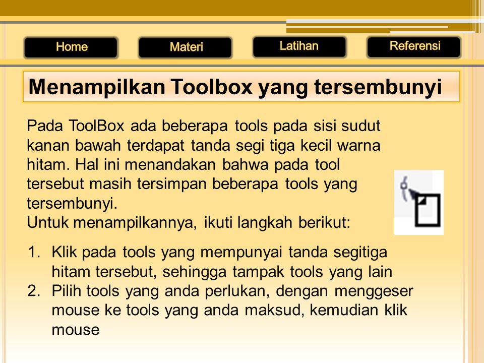 Pada ToolBox ada beberapa tools pada sisi sudut kanan bawah terdapat tanda segi tiga kecil warna hitam. Hal ini menandakan bahwa pada tool tersebut ma