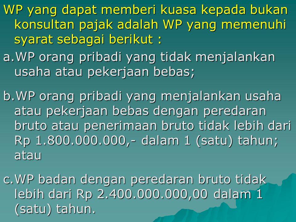 Peraturan Kuasa Wajib Pajak PMK No.22/PMK.03/2008 pada prinsipnya mengatur mengenai ketentuan pemberian kuasa dengan menggunakan surat kuasa khusus ya