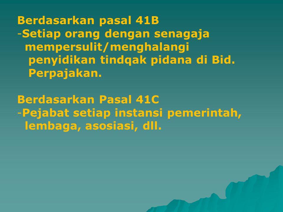 Pihak2 yang dapat dipidana P'pajakn Berdasarkan Pasal 38,39, 39A & 43 UU KUP -WP -Wakil WP -Kuasa WP -Pegawai WP -Mereka yang turut serta : menyuruh,