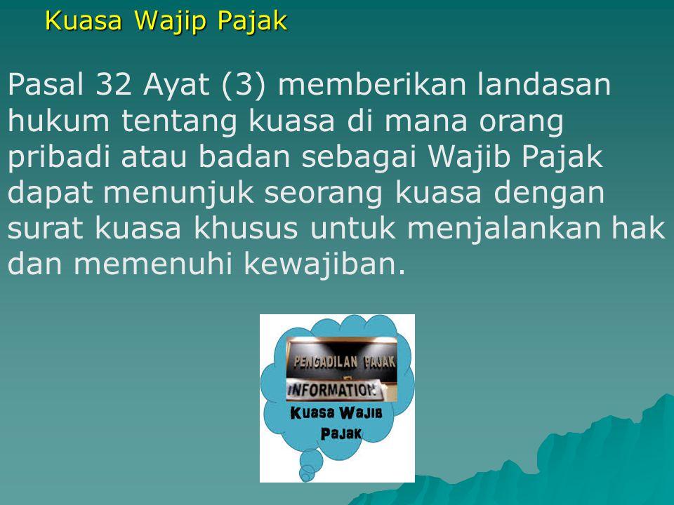 UU No. 6 Tahun 1983 Sebagaimana telah diubah terakhir dengan (UU No.28/2007) UU No.16 Tahun 2009 tentang KETENTUAN UMUM DAN TATA CARA PERPAJAKAN (KUP)