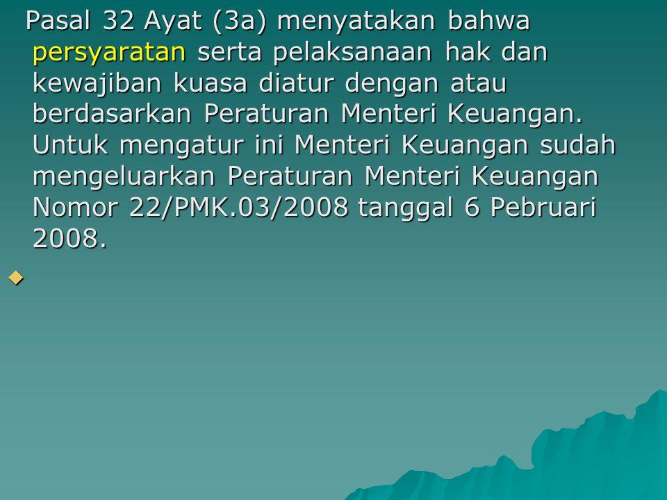 Kuasa Wajip Pajak Kuasa Wajip Pajak Pasal 32 Ayat (3) memberikan landasan hukum tentang kuasa di mana orang pribadi atau badan sebagai Wajib Pajak dap