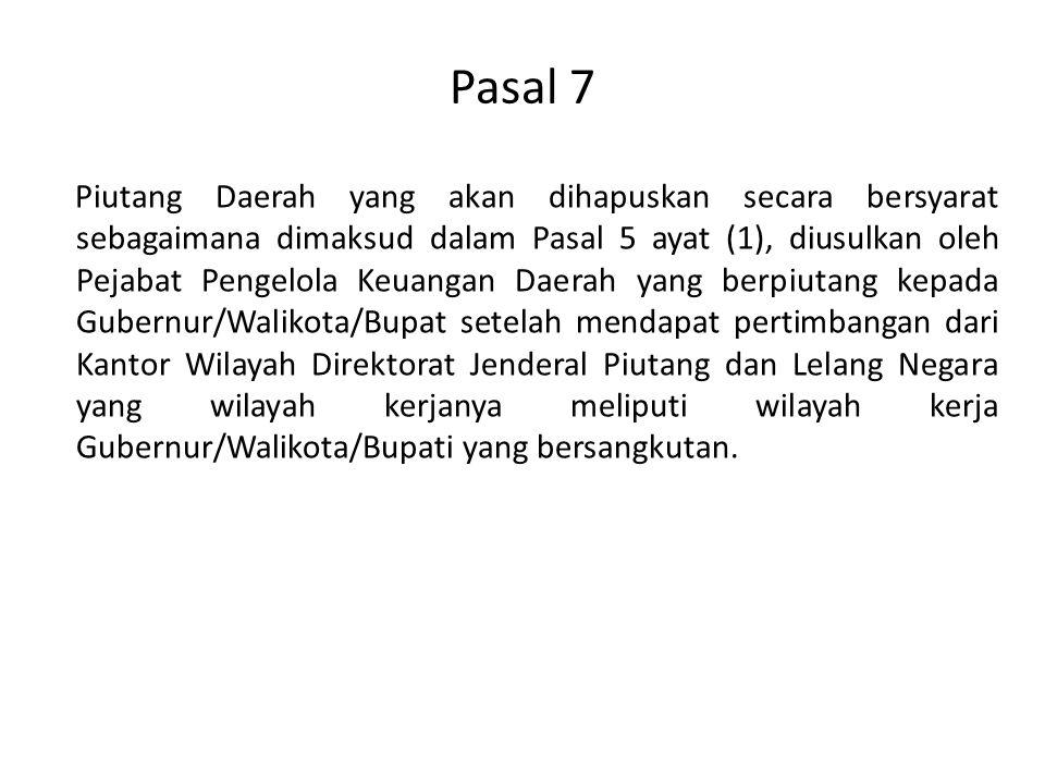 Piutang Daerah yang akan dihapuskan secara bersyarat sebagaimana dimaksud dalam Pasal 5 ayat (1), diusulkan oleh Pejabat Pengelola Keuangan Daerah yan