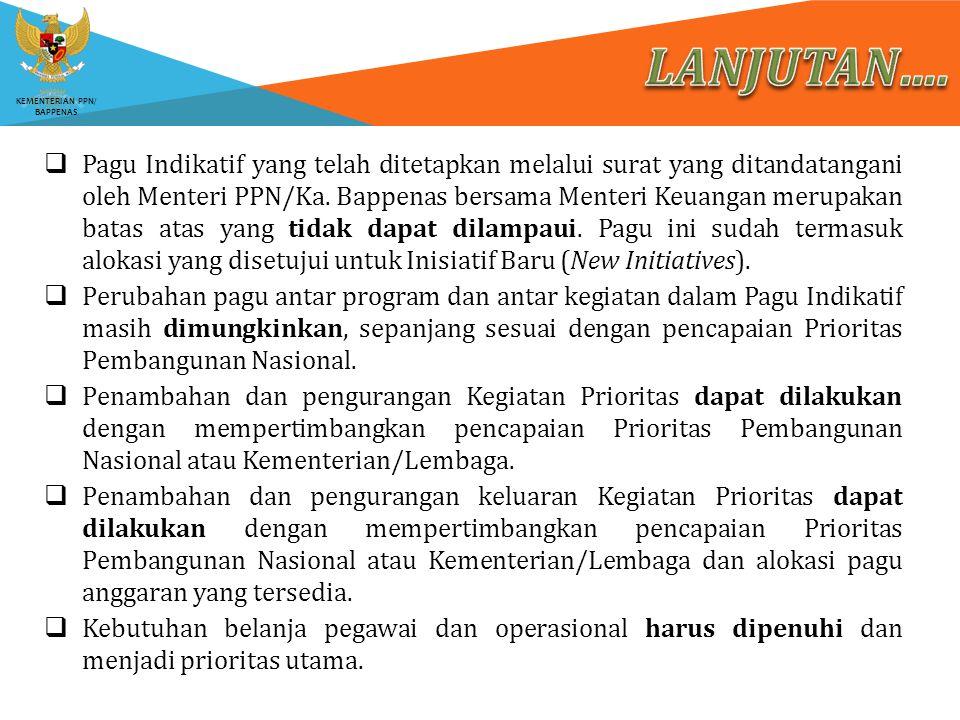KEMENTERIAN PPN/ BAPPENAS  Pagu Indikatif yang telah ditetapkan melalui surat yang ditandatangani oleh Menteri PPN/Ka. Bappenas bersama Menteri Keuan