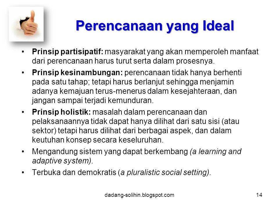Prinsip partisipatif: masyarakat yang akan memperoleh manfaat dari perencanaan harus turut serta dalam prosesnya.