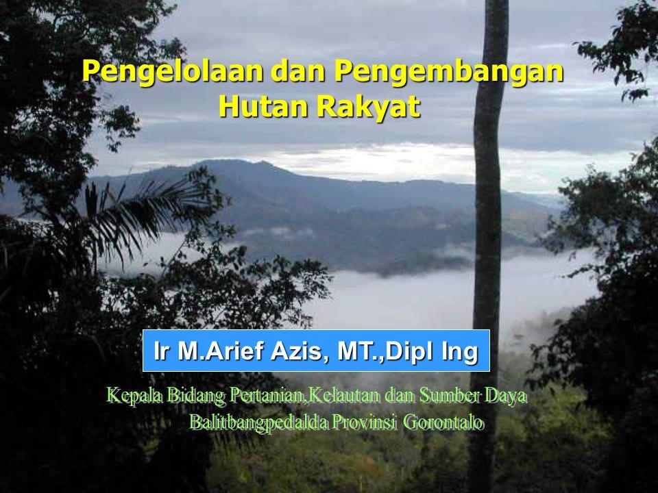 Penutup / Kesimpulan Pengelolaan hutan berkelanjutan dengan melibatkan Pemerintah,LSM dan Masyarakat Sekitar Hutan serta pengembangan Usaha kehutanan berbasis masyarakat tetap memperhatikan kelas kemampuan lahan