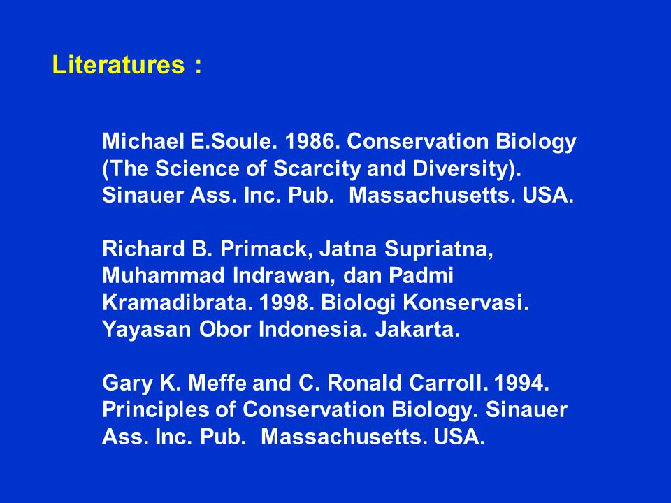 Michael E.Soule.1986. Conservation Biology (The Science of Scarcity and Diversity).