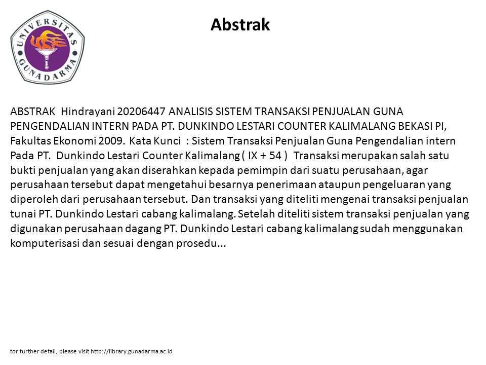 Abstrak ABSTRAK Hindrayani 20206447 ANALISIS SISTEM TRANSAKSI PENJUALAN GUNA PENGENDALIAN INTERN PADA PT. DUNKINDO LESTARI COUNTER KALIMALANG BEKASI P
