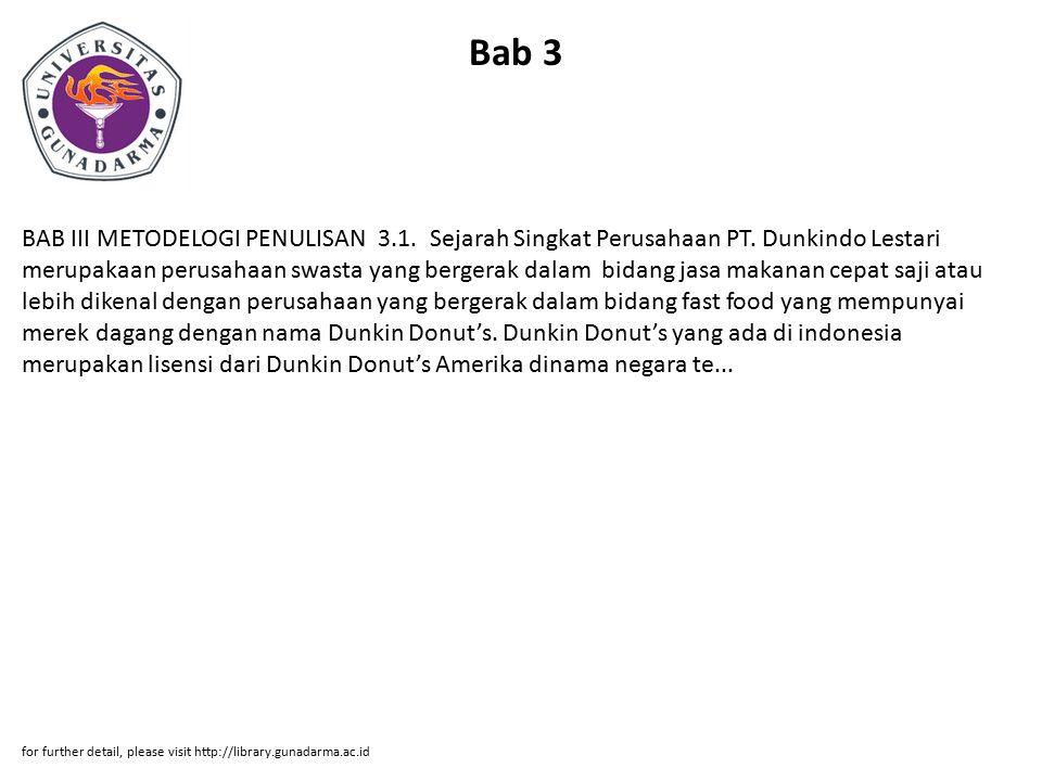 Bab 3 BAB III METODELOGI PENULISAN 3.1. Sejarah Singkat Perusahaan PT. Dunkindo Lestari merupakaan perusahaan swasta yang bergerak dalam bidang jasa m
