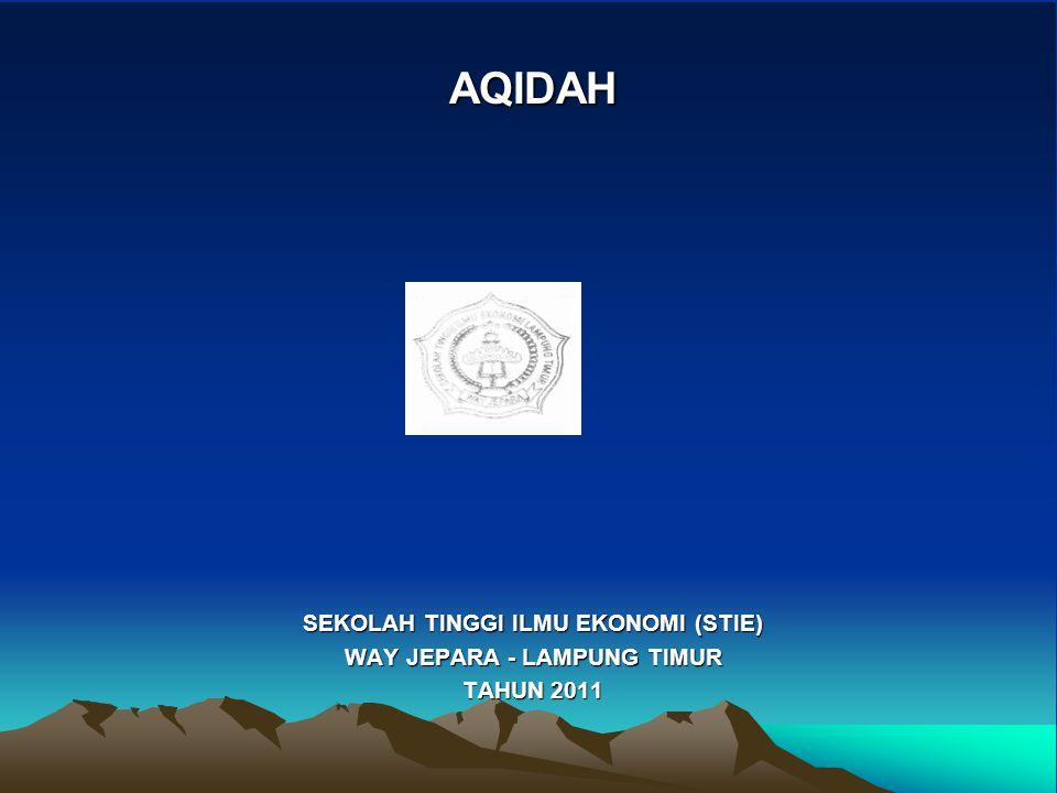 AQIDAH SEKOLAH TINGGI ILMU EKONOMI (STIE) WAY JEPARA - LAMPUNG TIMUR TAHUN 2011
