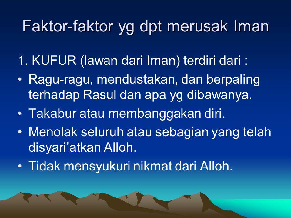 Faktor-faktor yg dpt merusak Iman 1.