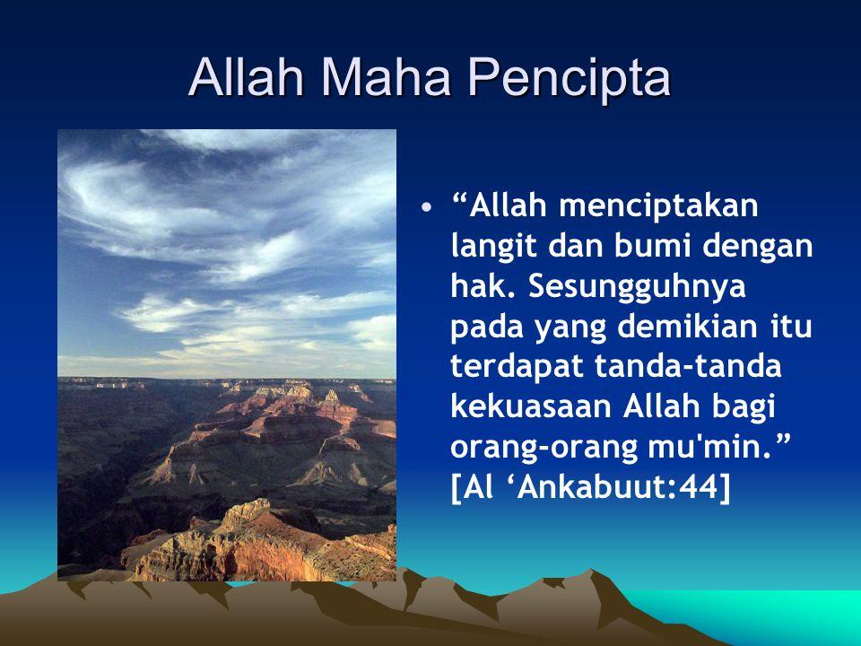 Allah Maha Pencipta Allah menciptakan langit dan bumi dengan hak.