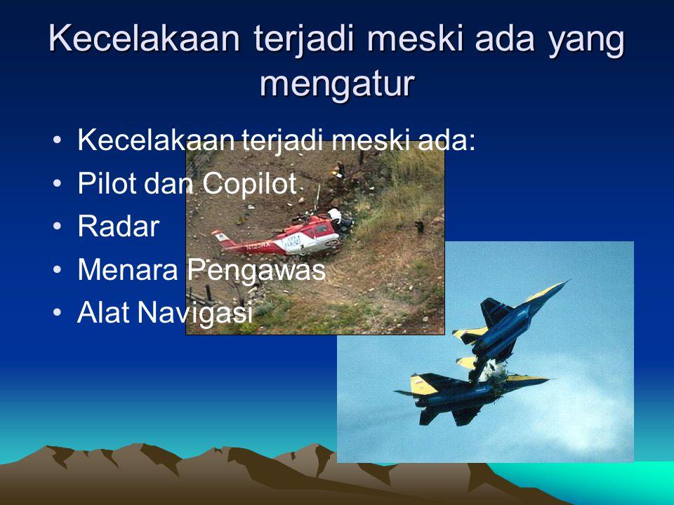 Kecelakaan terjadi meski ada yang mengatur Kecelakaan terjadi meski ada: Pilot dan Copilot Radar Menara Pengawas Alat Navigasi