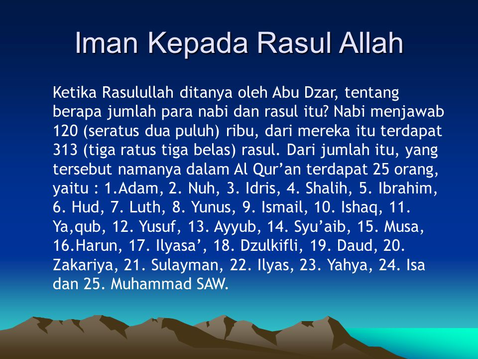 Iman Kepada Rasul Allah Ketika Rasulullah ditanya oleh Abu Dzar, tentang berapa jumlah para nabi dan rasul itu.