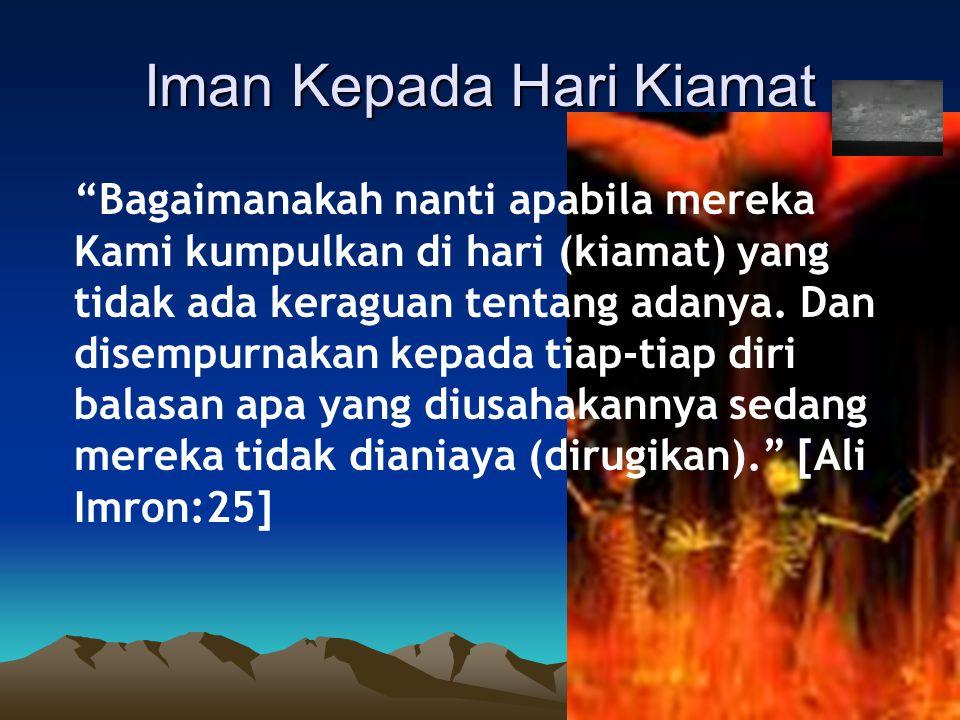 Iman Kepada Hari Kiamat Bagaimanakah nanti apabila mereka Kami kumpulkan di hari (kiamat) yang tidak ada keraguan tentang adanya.
