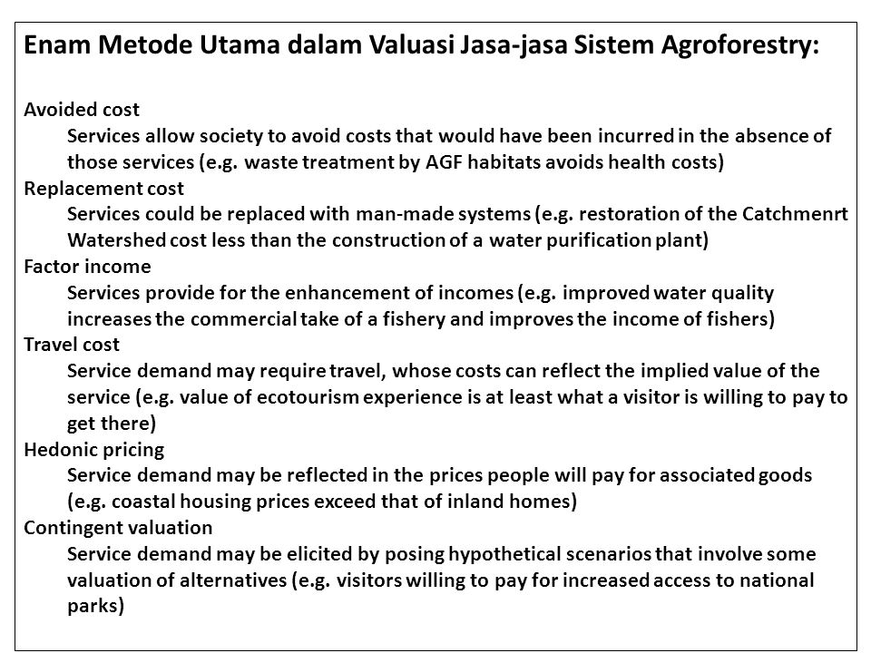 Enam Metode Utama dalam Valuasi Jasa-jasa Sistem Agroforestry: Avoided cost Services allow society to avoid costs that would have been incurred in the