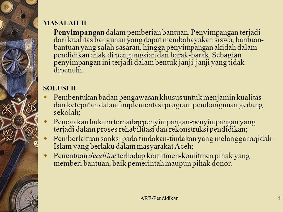 ARF-Pendidikan4 MASALAH II Penyimpangan dalam pemberian bantuan.
