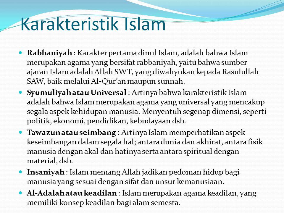 Karakteristik Islam Rabbaniyah : Karakter pertama dinul Islam, adalah bahwa Islam merupakan agama yang bersifat rabbaniyah, yaitu bahwa sumber ajaran
