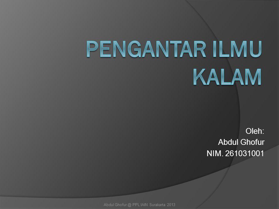 Oleh: Abdul Ghofur NIM. 261031001 Abdul Ghofur @ PPL IAIN Surakarta 2013