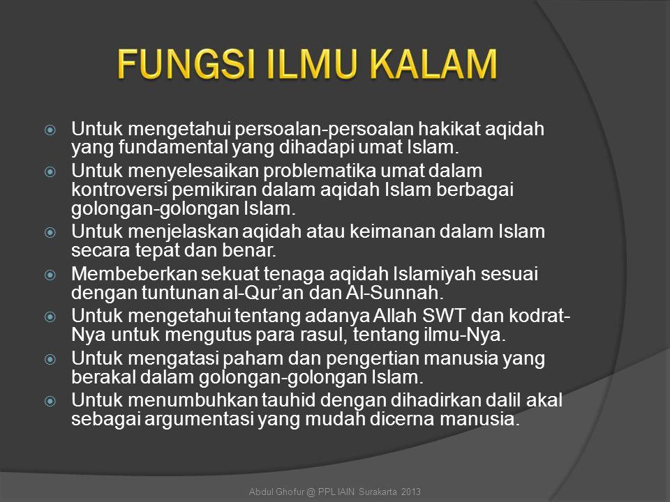  Untuk mengetahui persoalan-persoalan hakikat aqidah yang fundamental yang dihadapi umat Islam.  Untuk menyelesaikan problematika umat dalam kontrov
