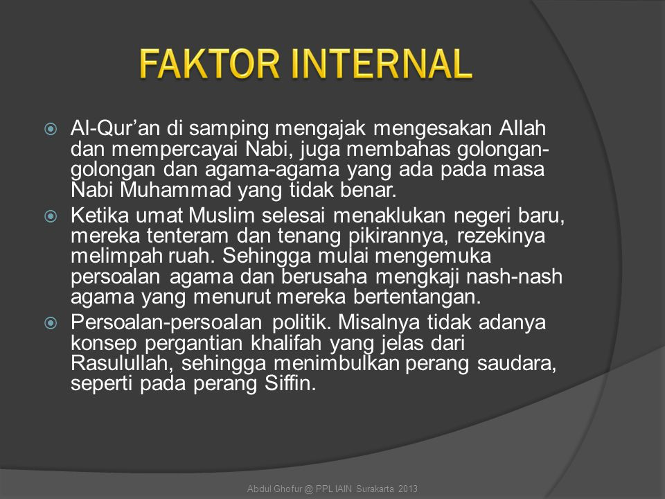  Al-Qur'an di samping mengajak mengesakan Allah dan mempercayai Nabi, juga membahas golongan- golongan dan agama-agama yang ada pada masa Nabi Muhamm