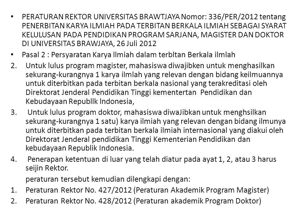 SE REKTOR Nomor : 5744 /UN10/LL/2011 Perihal : Evaluasi Publikasi Artikel Ilmiah Mahasiswa Menindaklanjuti Peraturan Rektor Universitas Brawijaya No.