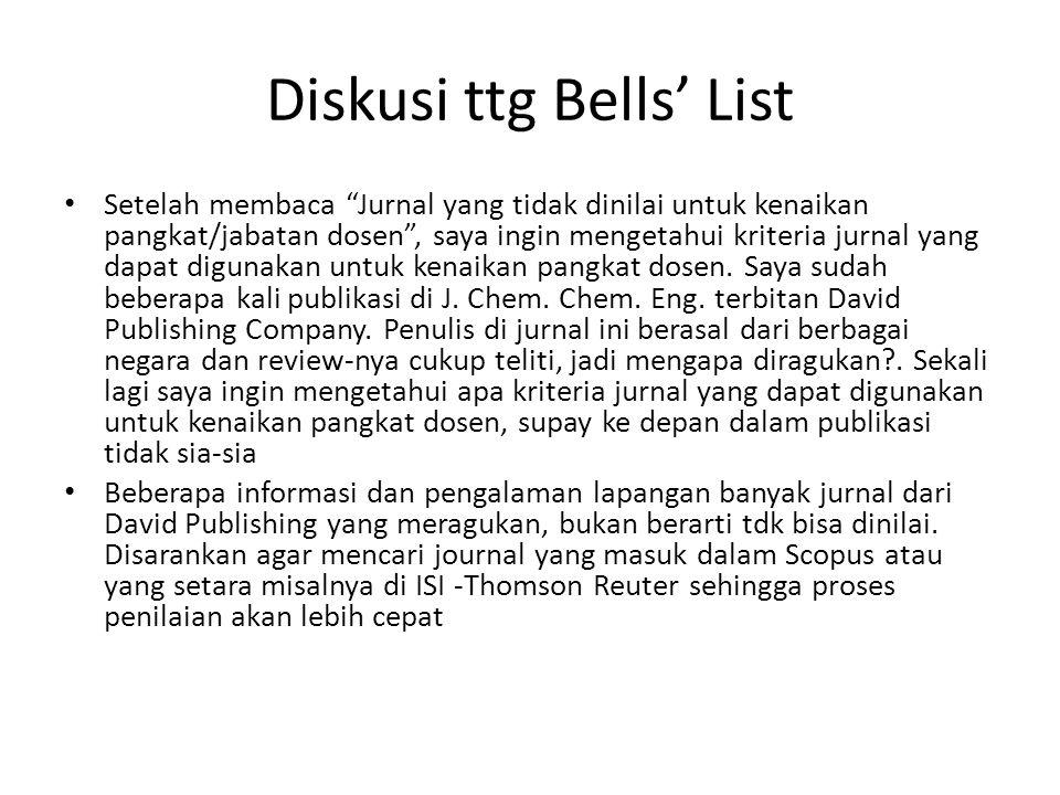 Diskusi ttg Bells' List Setelah membaca Jurnal yang tidak dinilai untuk kenaikan pangkat/jabatan dosen , saya ingin mengetahui kriteria jurnal yang dapat digunakan untuk kenaikan pangkat dosen.